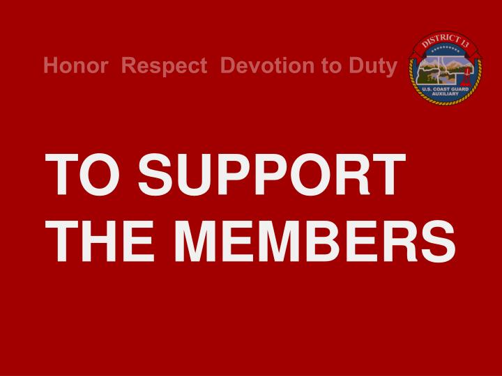 TO SUPPORT THE MEMBERS