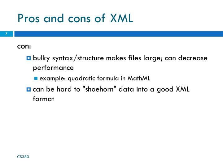 Pros and cons of XML