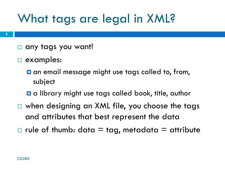 What tags are legal in XML?