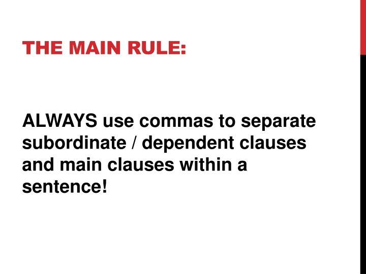 The Main Rule: