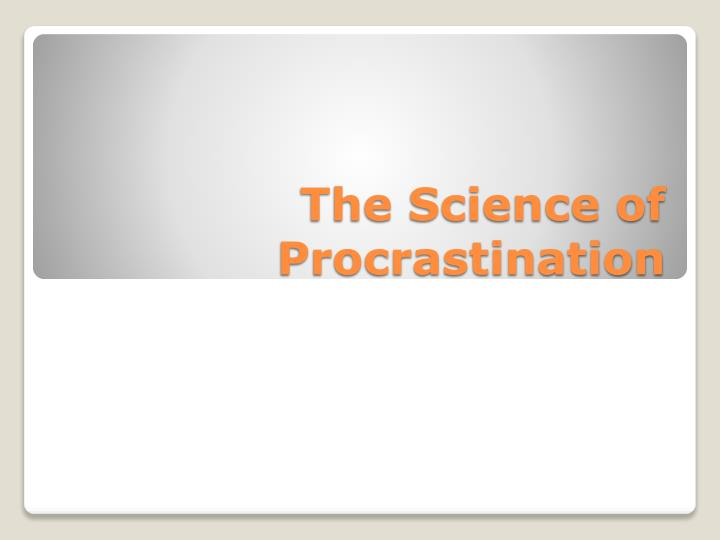 the science of procrastination n.