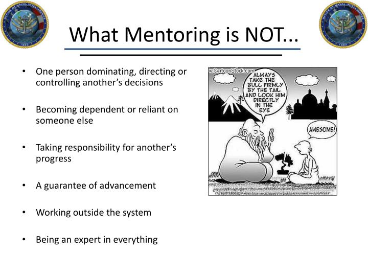 What Mentoring is NOT...