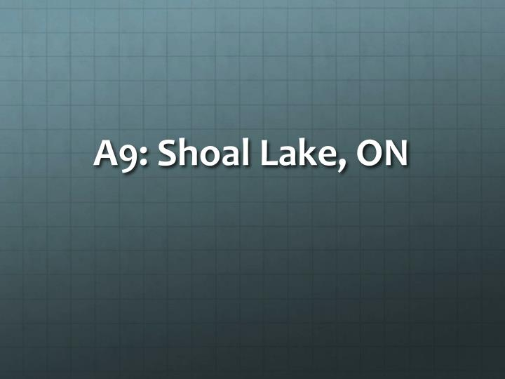 A9: Shoal Lake, ON