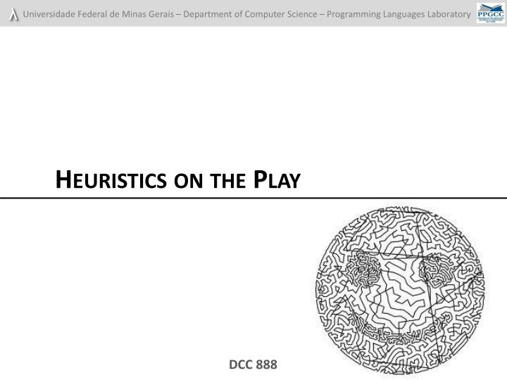 Heuristics on the Play