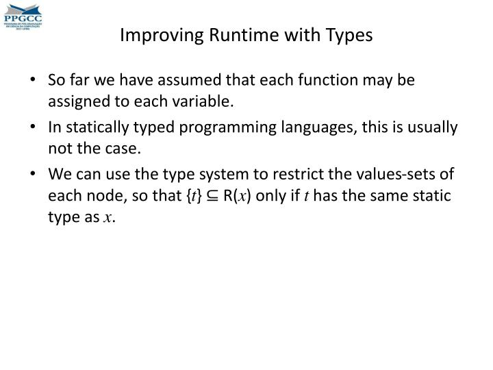 Improving Runtime with Types