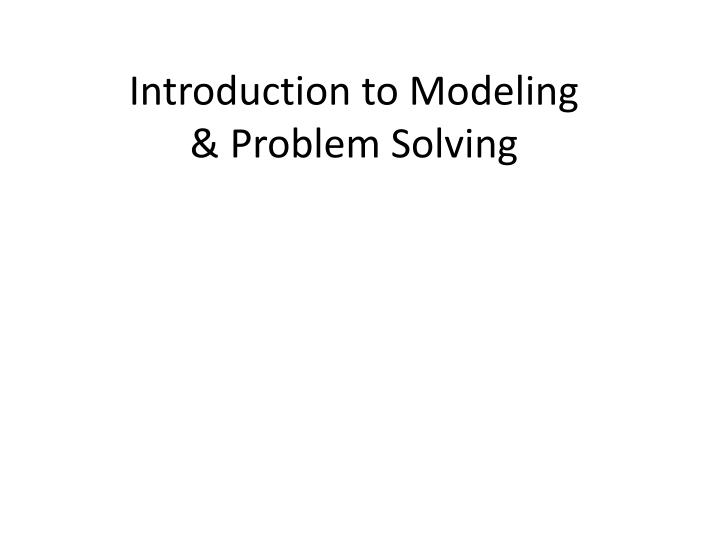 Introduction to modeling problem solving