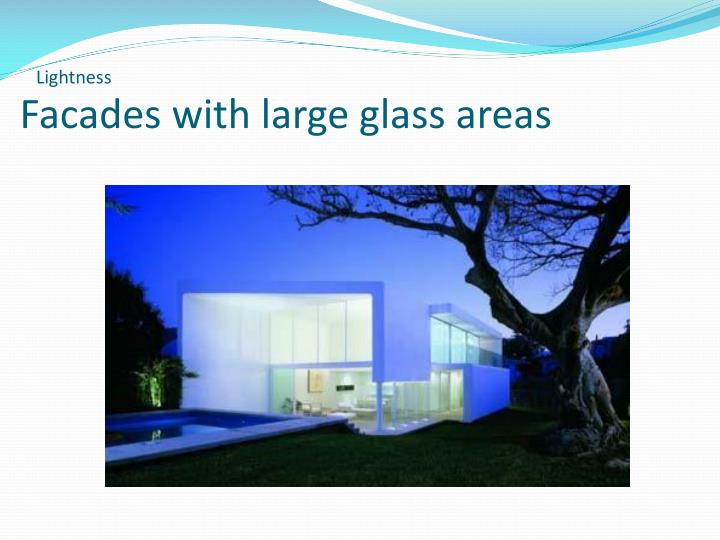 Facades with large glass areas