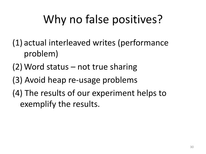 Why no false positives?