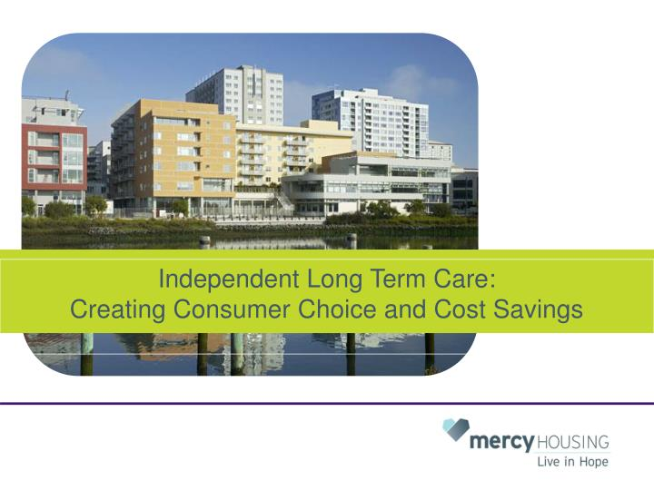 Independent Long Term Care: