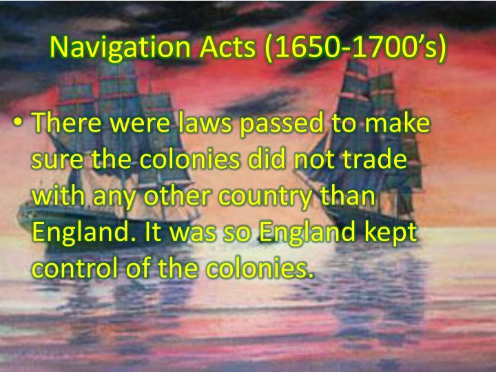 Navigation Acts (1650-1700's)