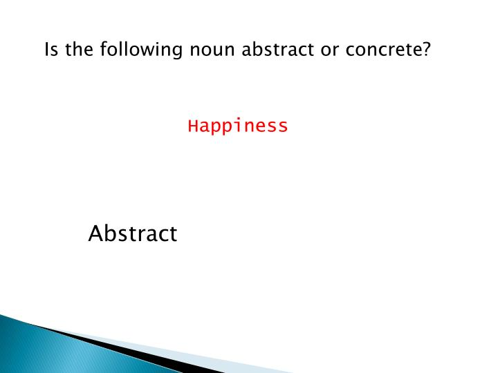 Is the following noun abstract or concrete?