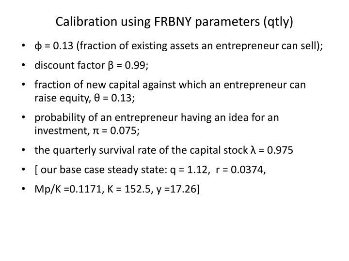 Calibration using FRBNY parameters (qtly)