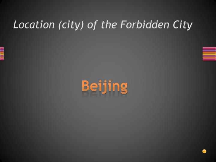 Location (city) of the Forbidden City