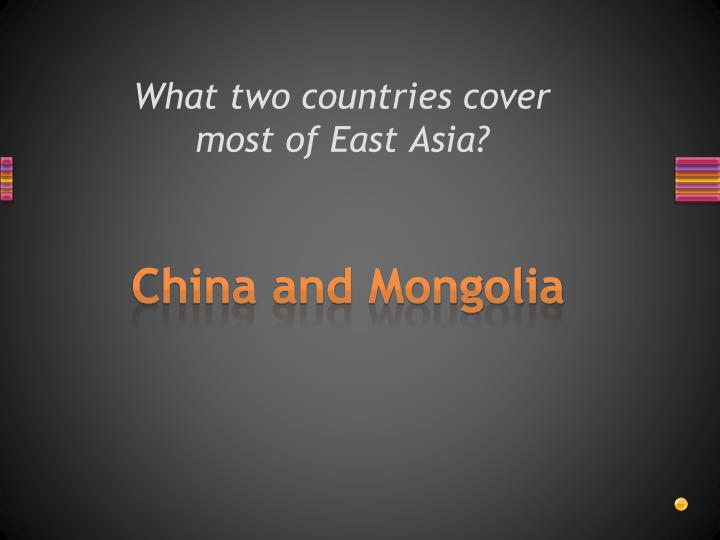 What two countries cover