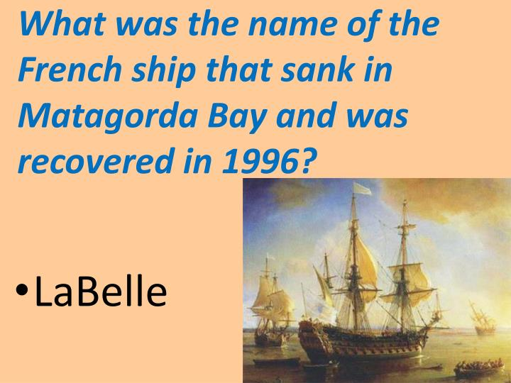 What was the name of the French ship that sank in Matagorda Bay and was recovered in 1996?