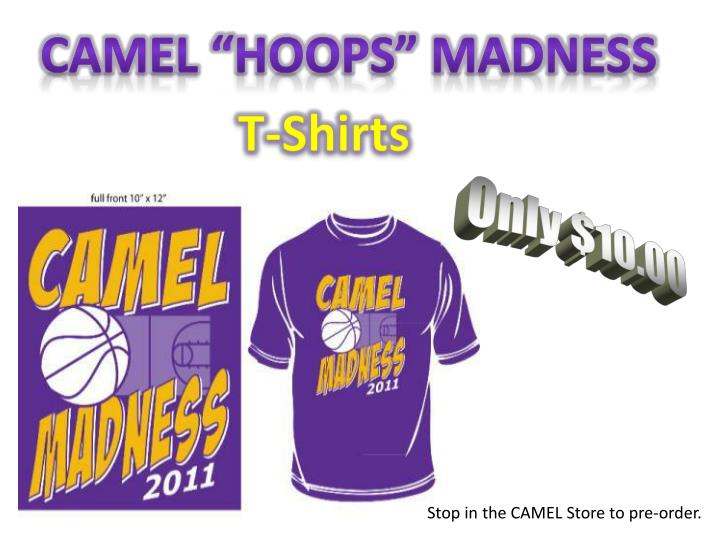 """CAMEL """"HOOPS"""" Madness"""