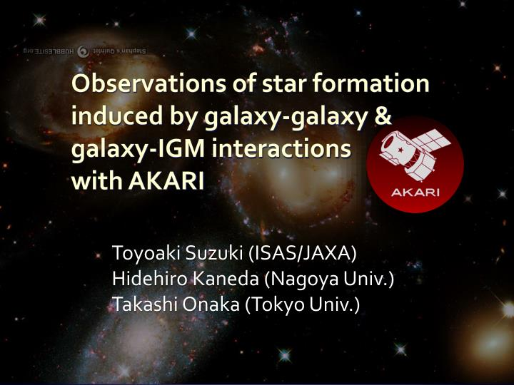 observations of star formation induced by galaxy galaxy galaxy igm interactions with akari n.