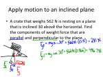 apply motion to an inclined plane