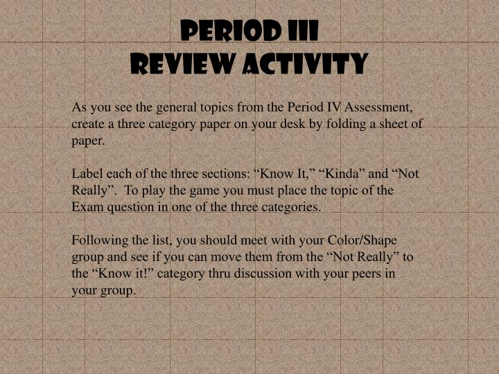 Period iii review activity