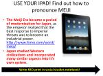 use your ipad find out how to pronounce meiji