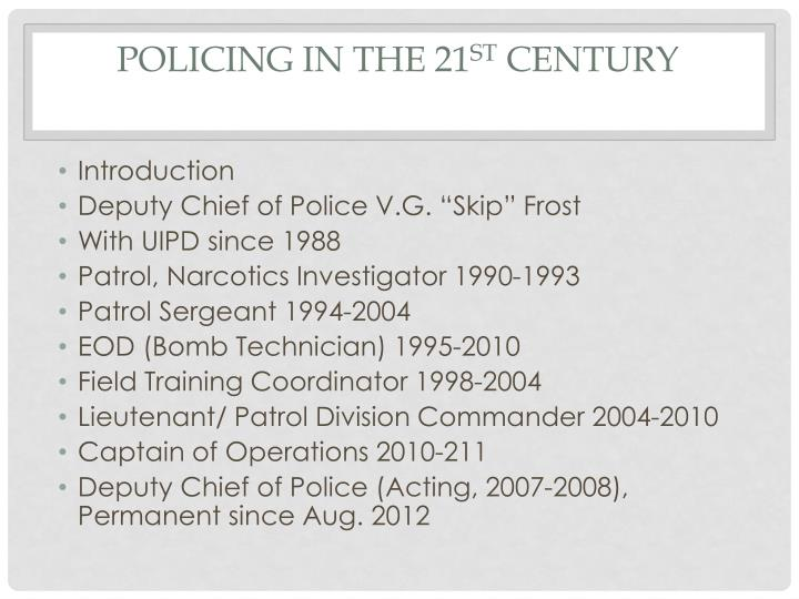 Policing in the 21 st century1