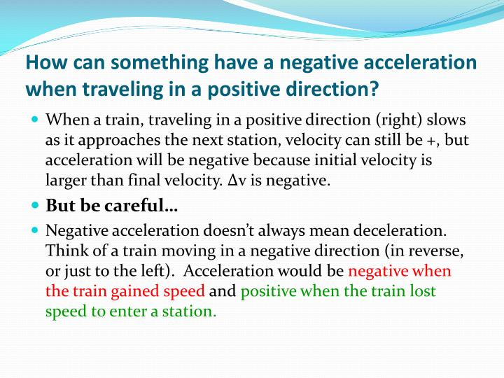 How can something have a negative acceleration when traveling in a positive direction?