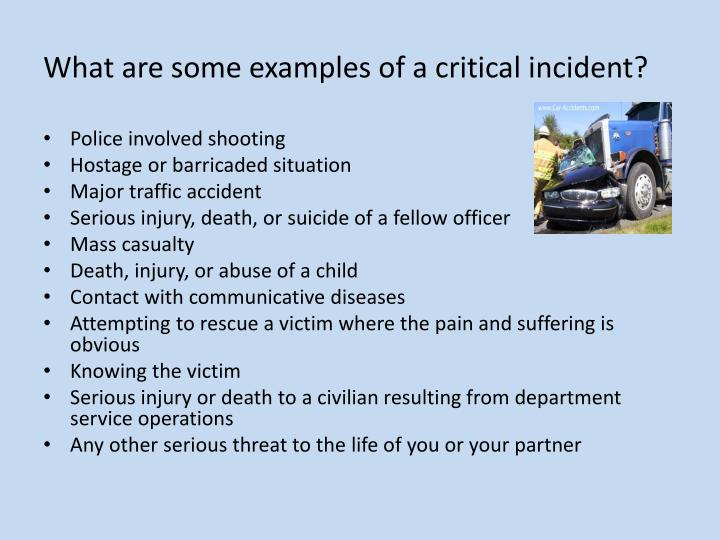 What are some examples of a critical incident?