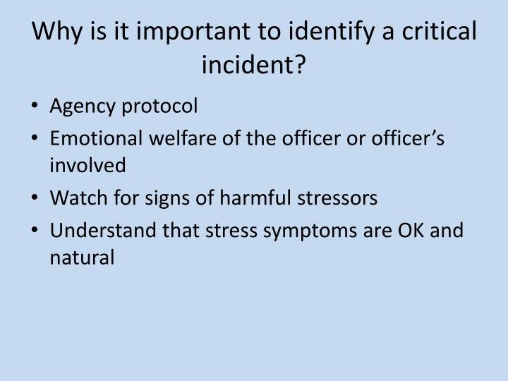 Why is it important to identify a critical incident?
