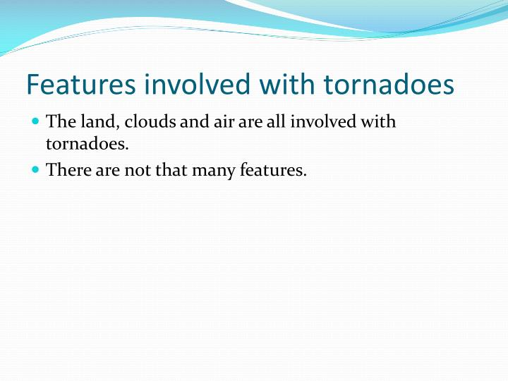 Features involved with tornadoes