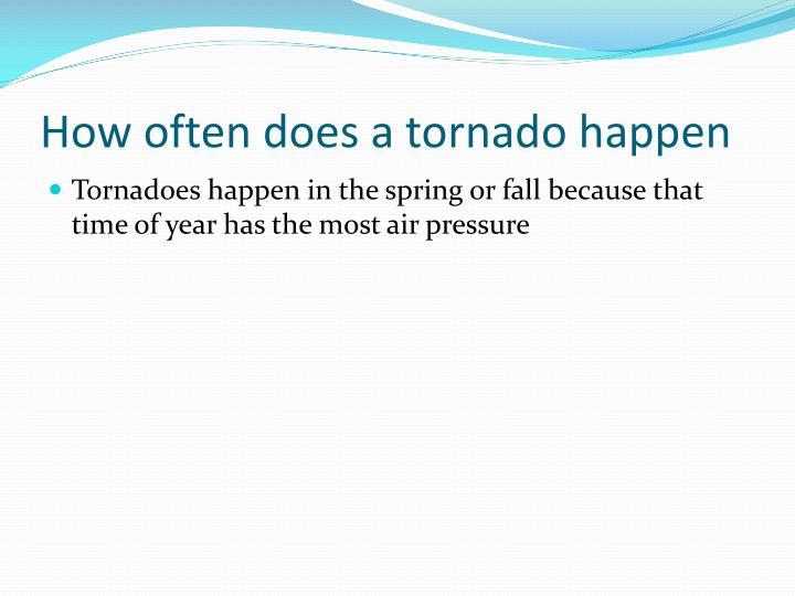 How often does a tornado happen