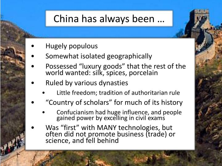 China has always been …