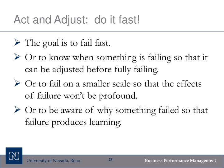 Act and Adjust:  do it fast!