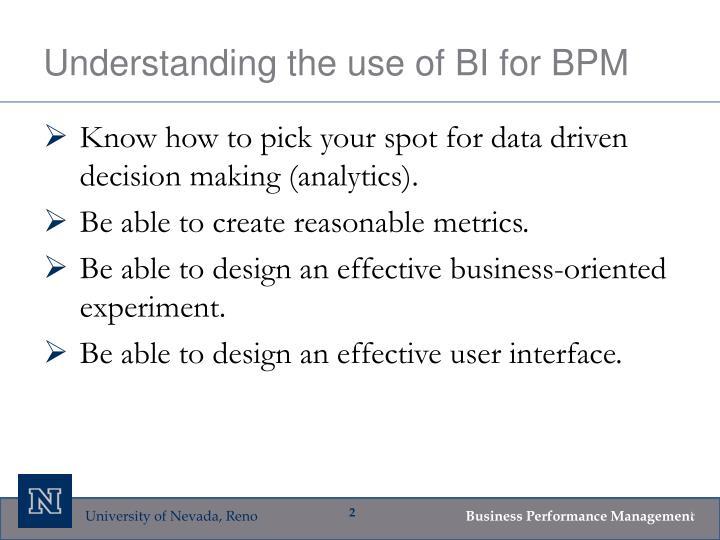 Understanding the use of bi for bpm