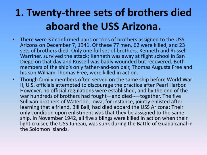 1. Twenty-three sets of brothers died aboard the USS Arizona.