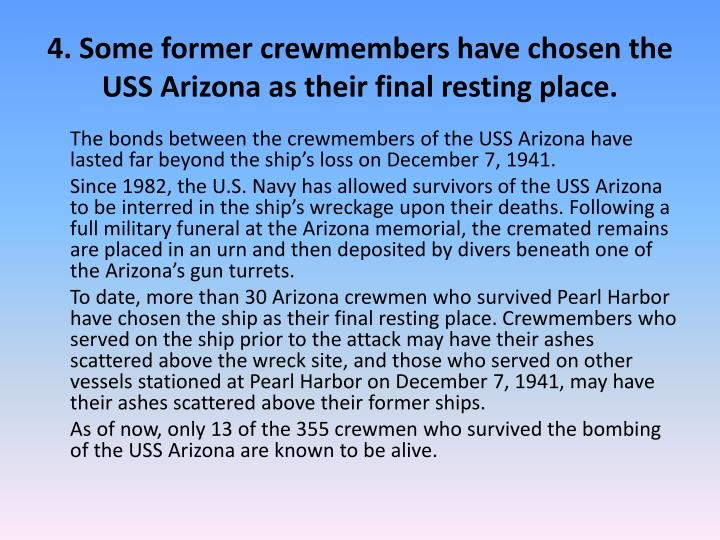 4. Some former crewmembers have chosen the USS Arizona as their final resting place.