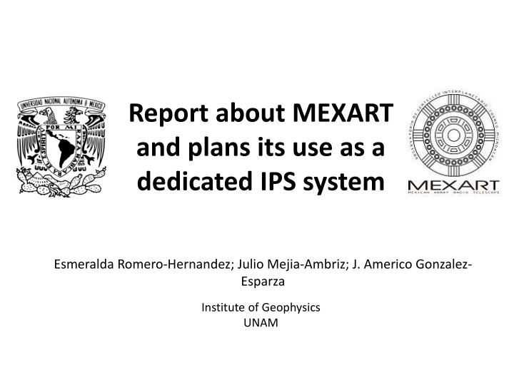 Report about mexart and plans its use as a dedicated ips system