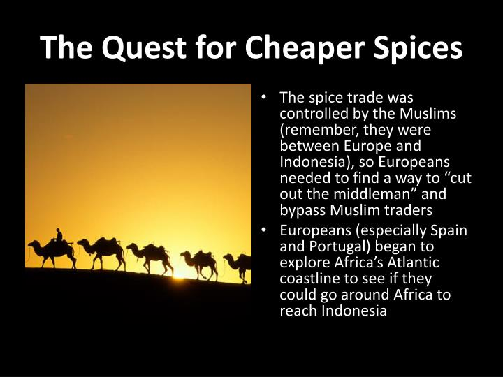 The quest for cheaper spices