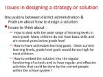 issues in designing a strategy or solution