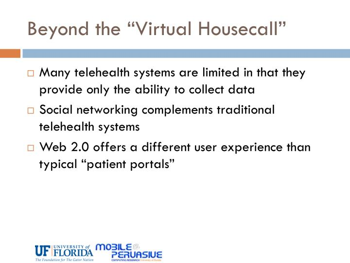 "Beyond the ""Virtual Housecall"""