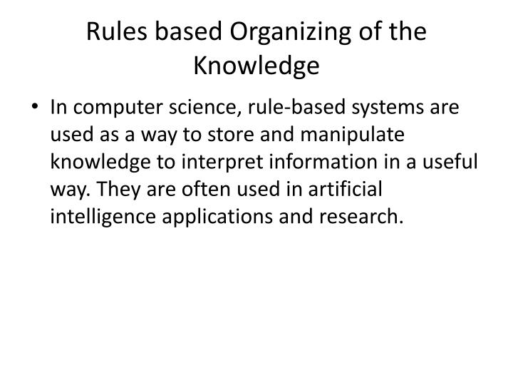 Rules based Organizing of the Knowledge