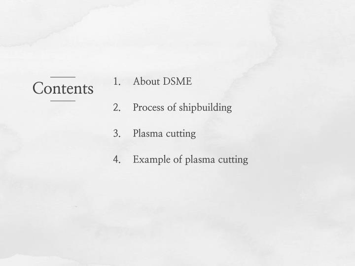About dsme process of shipbuilding plasma cutting example of plasma cutting