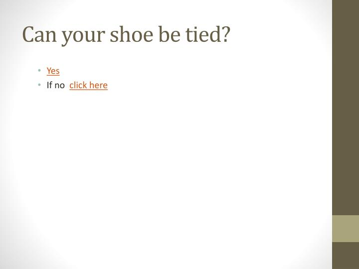 Can your shoe be tied
