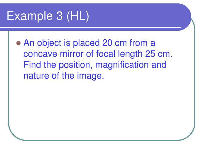 Example 3 (HL)