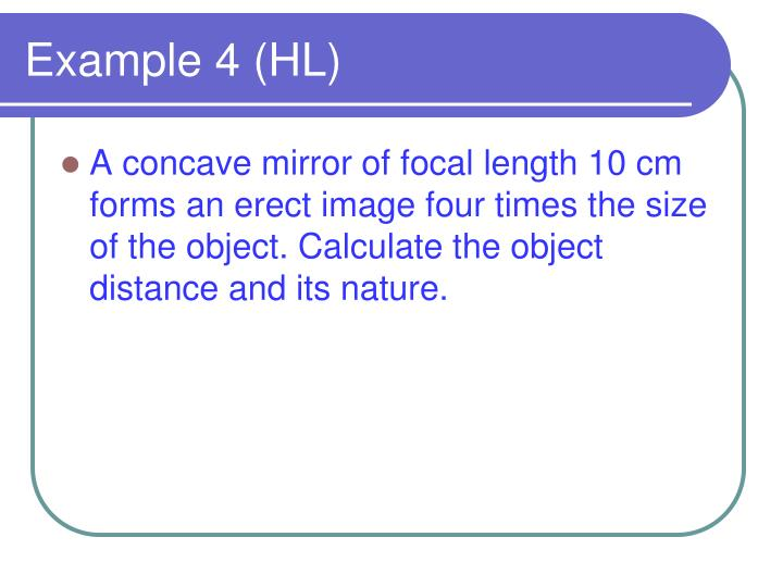 Example 4 (HL)