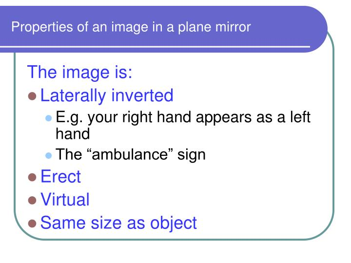 Properties of an image in a plane mirror