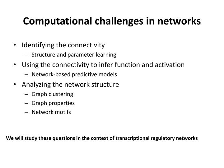 Computational challenges in networks