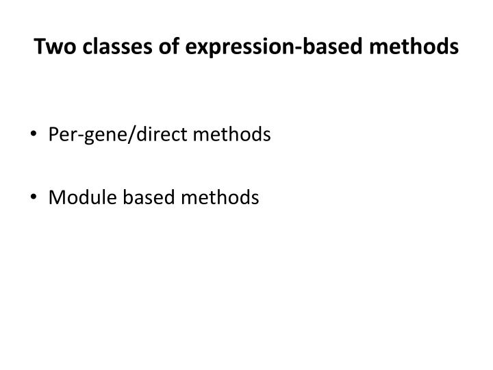 Two classes of expression-based methods