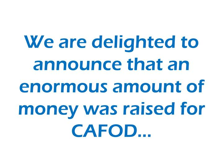 We are delighted to announce that an enormous amount of money was raised for CAFOD...