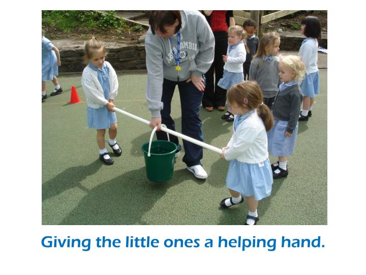 Giving the little ones a helping hand.