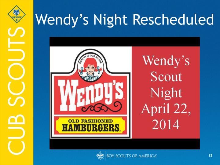 Wendy's Night Rescheduled